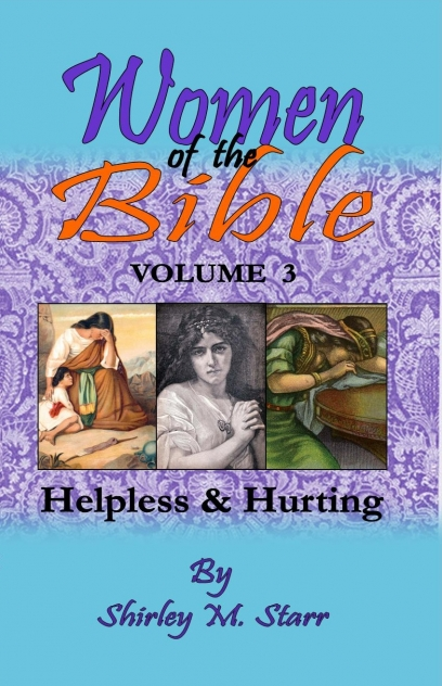 Women of the Bible v. 3 Helpless & Hurting
