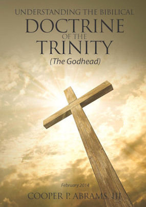 Understanding the Biblical Doctrine of the Trinity – By Cooper Abrams