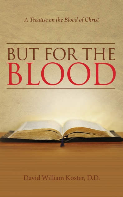 But for the Blood; A Treatise on the Blood of Christ
