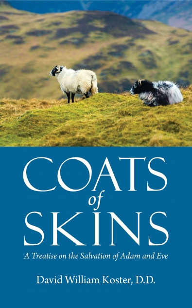 Coats of Skins; A Treatise on the Salvation of Adam and Eve