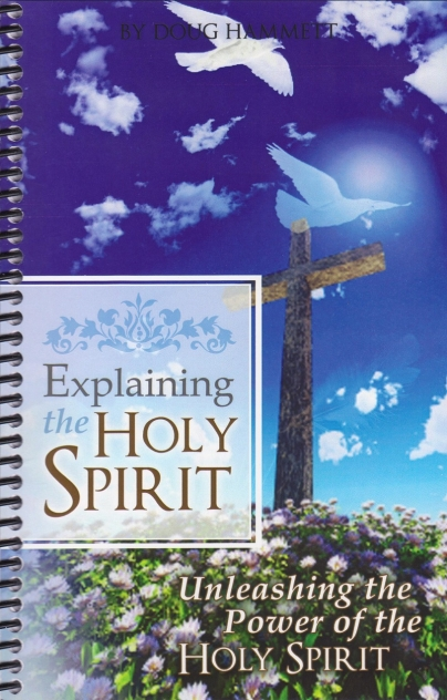 Explaining the Holy Spirit – Unleashing the Power of the Holy Spirit